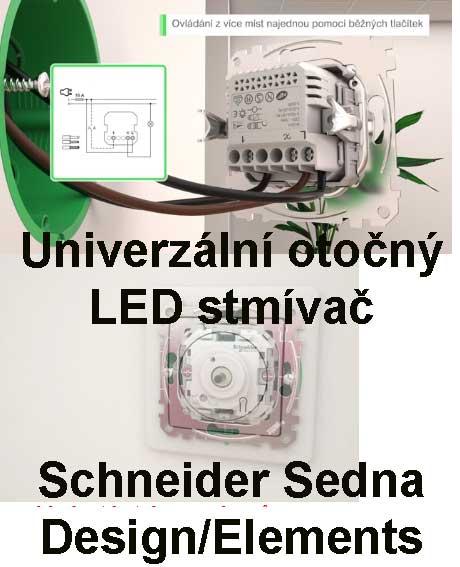 Ukázka univerzálního otočného LED stmívače Schneider Sedna Design/Elements
